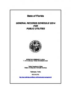 State of Florida GENERAL RECORDS SCHEDULE GS14 FOR PUBLIC UTILITIES. EFFECTIVE: FEBRUARY 19, 2015 R. 1B (1)(l), Florida Administrative Code