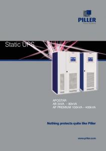 Static UPS. Nothing protects quite like Piller. APOSTAR AR 3kVA 80kVA AP PREMIUM 100kVA 400kVA