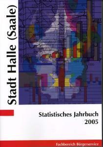 Statistisches Jahrbuch der Stadt Halle (Saale) 2005