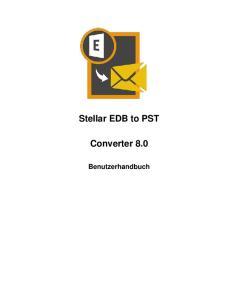 Stellar EDB to PST. Converter 8.0. Benutzerhandbuch