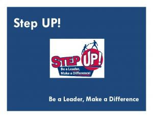 Step UP! UP! Be a Leader, Make a Difference