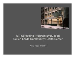 STI Screening Program Evaluation Callen Lorde Community Health Center. Anita Radix MD MPH