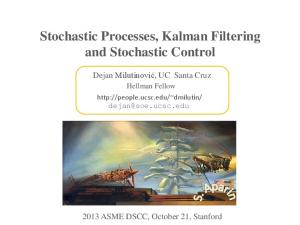 Stochastic Processes, Kalman Filtering and Stochastic Control