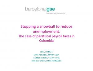 Stopping a snowball to reduce unemployment: The case of parafiscal payroll taxes in Colombia