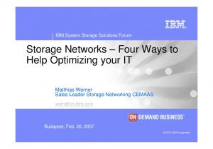 Storage Networks Four Ways to Help Optimizing your IT