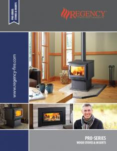 STOVES & INSERTS PRO-SERIES.  PRO-SERIES WOOD STOVES & INSERTS