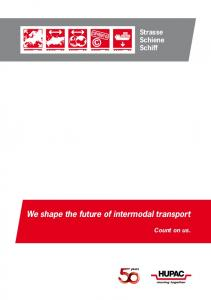 Strasse Schiene Schiff. We shape the future of intermodal transport. Count on us