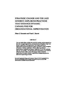 STRATEGIC CHANGE AND THE JAZZ MINDSET: EXPLORING PRACTICES THAT ENHANCE DYNAMIC CAPABILITIES FOR ORGANIZATIONAL IMPROVISATION