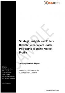 Strategic Insights and Future Growth Potential of Flexible Packaging in Brazil: Market Profile
