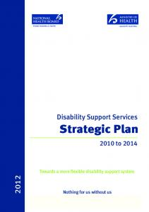 Strategic Plan. Disability Support Services to Towards a more flexible disability support system. Nothing for us without us