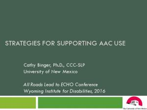 STRATEGIES FOR SUPPORTING AAC USE
