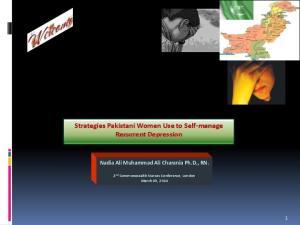 Strategies Pakistani Women Use to Self-manage Recurrent Depression Nadia Ali Muhammad Ali Charania Ph.D., RN