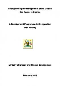 Strengthening the Management of the Oil and Gas Sector in Uganda A Development Programme in Co-operation with Norway