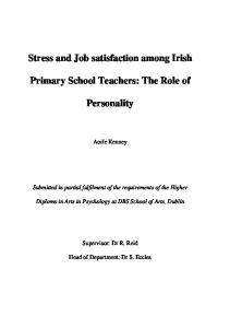Stress and Job satisfaction among Irish. Primary School Teachers: The Role of. Personality