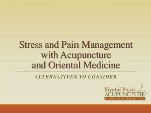 Stress and Pain Management with Acupuncture and Oriental Medicine ALTERNATIVES TO CONSIDER