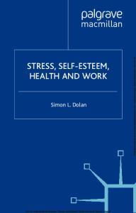 STRESS, SELF-ESTEEM, HEALTH AND WORK
