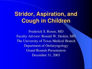 Stridor, Aspiration, and Cough in Children