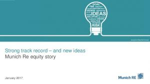 Strong track record and new ideas Munich Re equity story