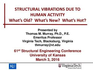 STRUCTURAL VIBRATIONS DUE TO HUMAN ACTIVITY What s Old? What s New? What s Hot?