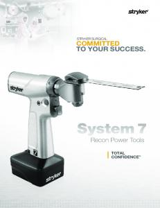 STRYKER SURGICAL COMMITTED TO YOUR SUCCESS. System 7 Recon Power Tools