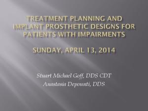Stuart Michael Goff, DDS CDT Anastasia Depounti, DDS