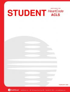 STUDENT. USER GUIDE FOR HeartCode ACLS. HeartCode ACLS Student User Guide October 2009