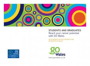 STUDENTS AND GRADUATES Reach your career potential with GO Wales