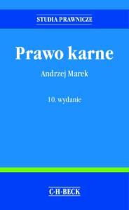 STUDIA PRAWNICZE. Prawo karne. Andrzej Marek. 10. wydanie