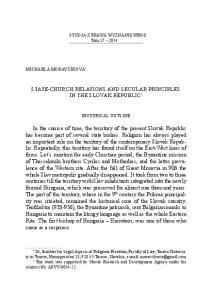 STUDIA Z PRAWA WYZNANIOWEGO Tom STATE-CHURCH RELATIONS AND SECULAR PRINCIPLES IN THE SLOVAK REPUBLIC 1 HISTORICAL OUTLINE