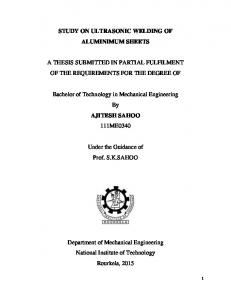 STUDY ON ULTRASONIC WELDING OF ALUMINIMUM SHEETS A THESIS SUBMITTED IN PARTIAL FULFILMENT OF THE REQUIREMENTS FOR THE DEGREE OF