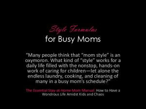 Style Formulas for Busy Moms