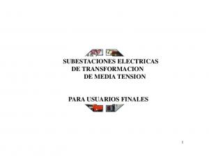 SUBESTACIONES ELECTRICAS DE TRANSFORMACION DE MEDIA TENSION PARA USUARIOS FINALES