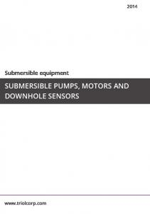 SUBMERSIBLE PUMPS, MOTORS AND DOWNHOLE SENSORS