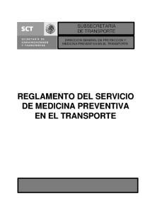 SUBSECRETARIA DE TRANSPORTE MEDICINA PREVENTIVA EN EL TRANSPORTE REGLAMENTO DEL SERVICIO DE MEDICINA PREVENTIVA EN EL TRANSPORTE