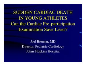 SUDDEN CARDIAC DEATH IN YOUNG ATHLETES Can the Cardiac Pre-participation Examination Save Lives?
