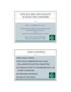 SUICIDE AND SUICIDALITY ACROSS THE LIFESPAN ANNE L. GLOWINSKI, M.D., M.P.E