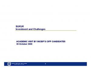 SUKUK Investment and Challenges. ACADEMIC VISIT BY INCEIF S CIFP CANDIDATES 30 October 2009