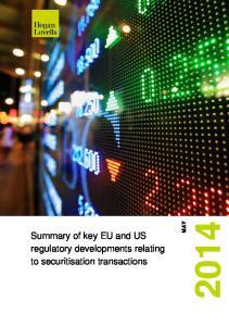 Summary of key EU and US regulatory developments relating to securitisation transactions