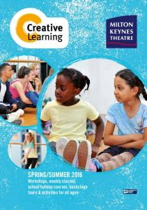SUMMER 2016 Workshops, weekly classes, school holiday courses, backstage tours & activities for all ages