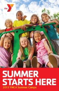 summer starts here 2015 YMCA Summer Camps