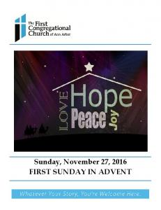 Sunday, November 27, 2016 FIRST SUNDAY IN ADVENT
