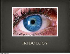 Sunday, October 28, 12 IRIDOLOGY