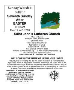 Sunday Worship Bulletin Seventh Sunday After EASTER 10:00 AM May 13, A.D Saint John's Lutheran Church