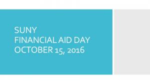 SUNY FINANCIAL AID DAY OCTOBER 15, 2016
