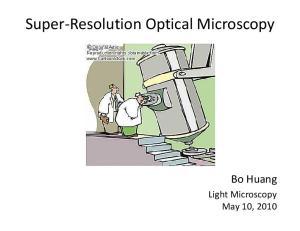 Super Resolution Optical Microscopy. Bo Huang