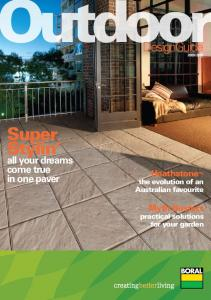 Super Stylin. DesignGuide. all your dreams come true in one paver. Heathstone. Myth Busters. the evolution of an Australian favourite