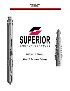 Superior Energy Services Gas Lift Division Products Catalog. Artificial Lift Division. Gas Lift Products Catalog