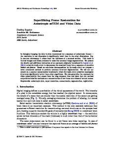 SuperSlicing Frame Restoration for Anisotropic sstem and Video Data