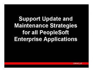 Support Update and Maintenance Strategies for all PeopleSoft Enterprise Applications