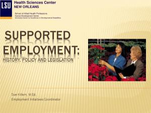 SUPPORTED EMPLOYMENT: HISTORY, POLICY AND LEGISLATION